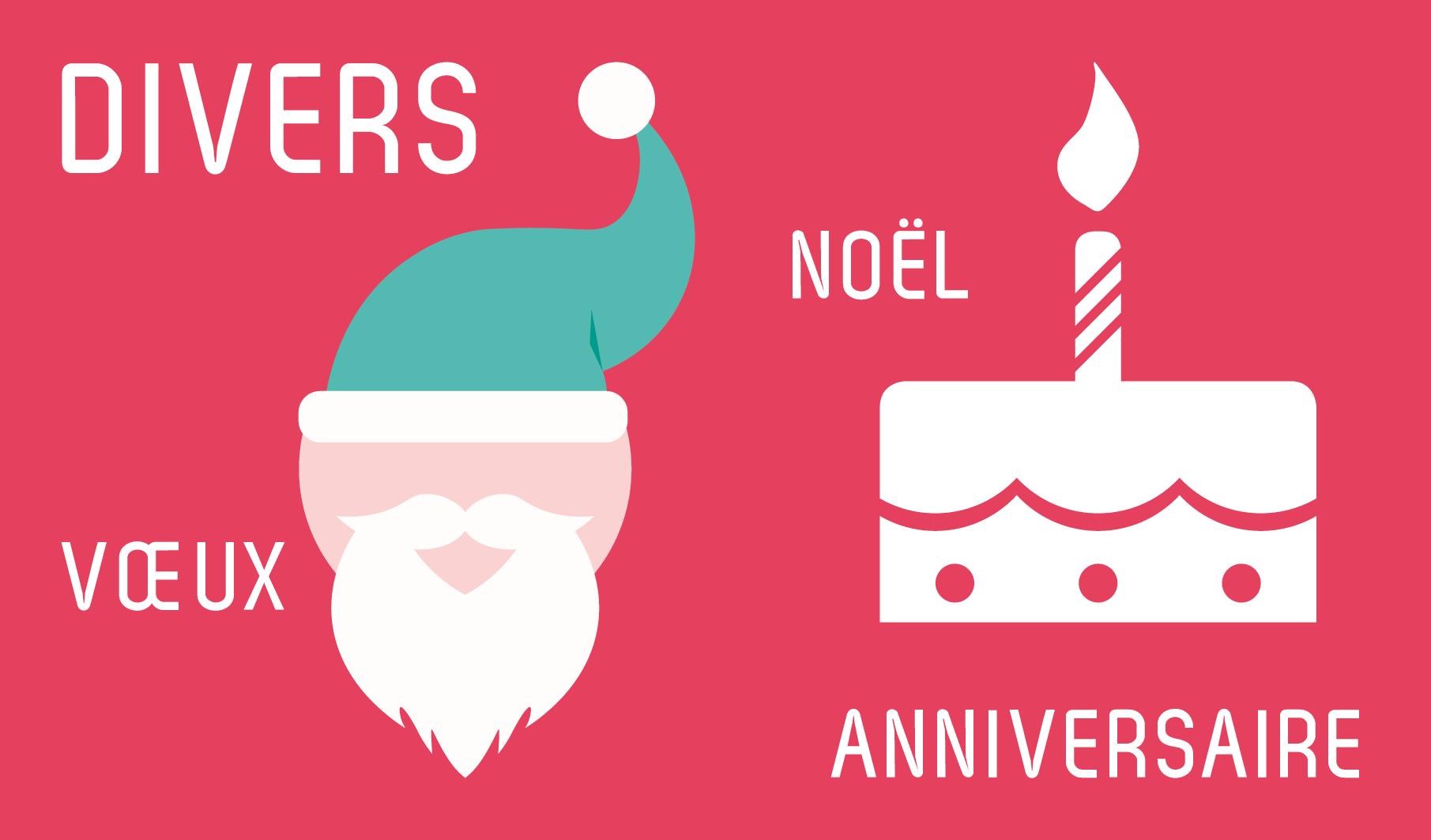 Divers : anniversaire / noël / vœux…